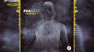 Phanatic - Humanity (Sample) - OUT 11.8 / Spin Twist Records