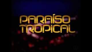 Paraíso Tropical- Tema de Abertura Completo