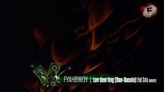 FYAHBWOY -  Luv dem ting Feat Suku (Ward21) - ( LYRICS VIDEO )