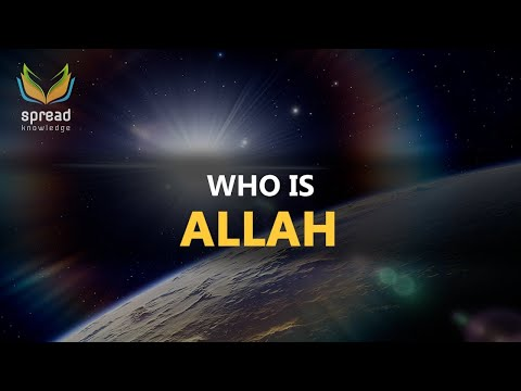 Who is Allah - Mind Blowing!
