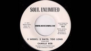 Camille Bob - 2 Weeks, 2 Days, Too Long [Soul Unlimited] 1972 Soul Funk 45
