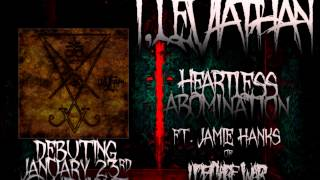 I, Leviathan - Heartless Abomination (Feat. Jamie Hanks of I Declare War) (2014)