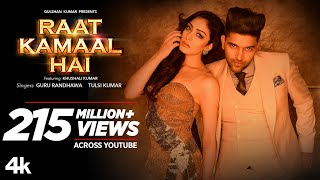 Official Video: Raat Kamaal Hai | Guru Randhawa & Khushali Kumar | Tulsi Kumar | New Song 2018