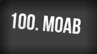 100. M.O.A.B! (Kooste moab-streakista)