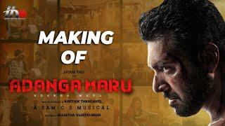 Making of Adanga Maru | Jayam Ravi | Raashi Khanna | Karthik Thangavel | Sam CS | HMM