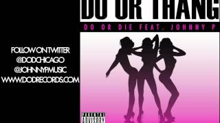 Do Ur Thang - Do or Die Ft. Johnny P