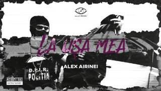 Alex Airinei - La Usa Mea (Audio)