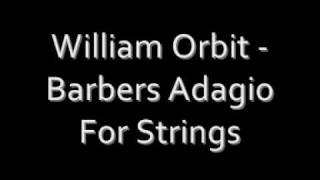 William Orbit - Barbers Adagio For Strings
