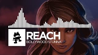 Reach - Bollywood Stunna [Monstercat Release]