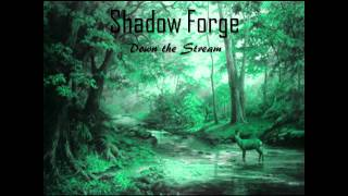 Shadow Forge - Down the Stream (old fersion)