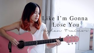 Meghan Trainor - Like I'm Gonna Lose You | Cover by Mylé