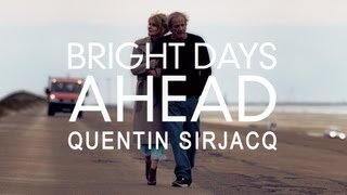 【CM】Quentin Sirjacq - BRIGHT DAYS AHEAD