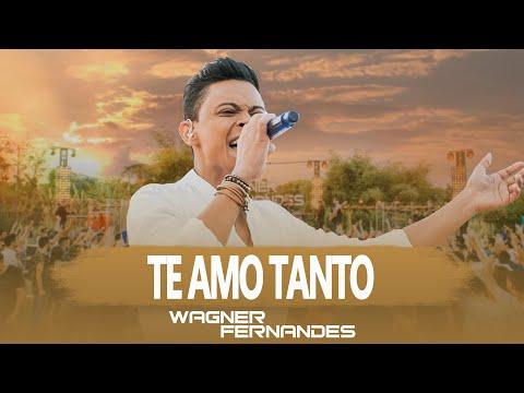 Te Amo Tanto de Wagner Fernandes Letra y Video