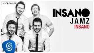 JAMZ -  Insano (Insano) [Áudio Oficial]
