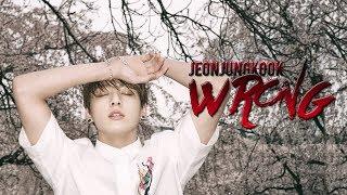 【FMV】Jungkook - wRoNg