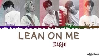 DAY6  - Lean On Me (오늘은 내게) Lyrics [Color Coded_Han_Rom_Eng]