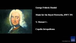 George Frideric Handel, Music for the Royal Fireworks, HWV 351, V. Menuet I -