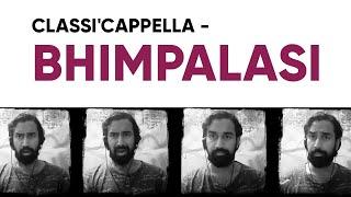 Classi'Cappella - Bhimpalasi l Kartik Raman