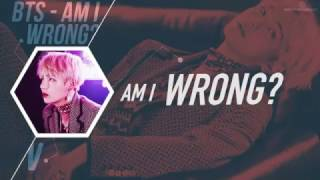[COLLAB] BTS (방탄소년단) – Am I Wrong [Color coded Han|Rom|Eng lyrics]