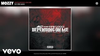 Mozzy - Depending On Me (Audio) ft. YFN Lucci