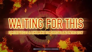 Waiting For This (Lyric Video) - Dimitri Vegas & Like Mike Intro Tomorrowland 2017