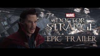 Doctor Strange - Epic Trailer