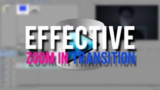 EFFECTIVE ZOOM IN TRANSITION | Sony Vegas Tutorial