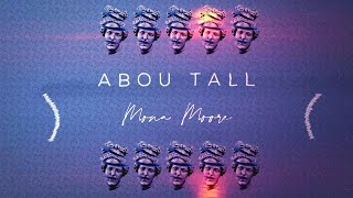 Abou Tall - Mona Moore