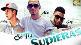 Si Tu Supieras Alx Feat Andry Y Joy LNG Prod. EnjoyMusic