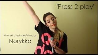 Norykko - Press2Play (Sesiones privadas)
