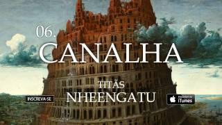 Titãs - Canalha (Álbum Nheengatu)