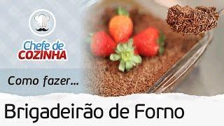 ?BRIGADEIRÃO DE FORNO RÁPIDO E FÁCIL