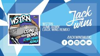 WSTRN - Come Down (Jack Wins Remix)
