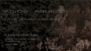 Adiós Abuelo | Bye Grandfather | Karen Bujes