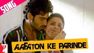 Aafaton Ke Parinde - Song   Ishaqzaade   Arjun Kapoor   Parineeti Chopra   Suraj   Divya width=