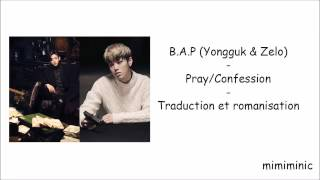 [FR/CC/ROM] B.A.P - Pray/Confession (Yongguk & Zelo)