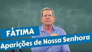 FÁTIMA - APARIÇÕES DE NOSSA SENHORA