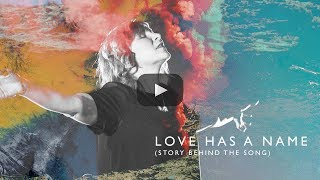 Jesus Culture - the story behind Love Has A Name