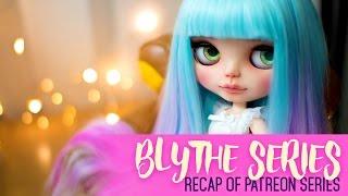 Customising Blythe RECAP - Patreon exclusive series