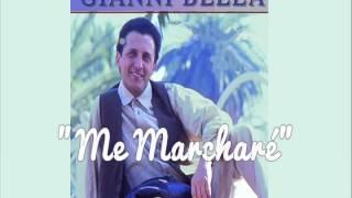 """GIANNI BELLA """"Me Marcharé"""""""