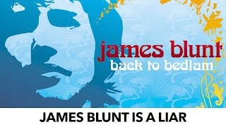 James Blunt Got Famous On A Lie