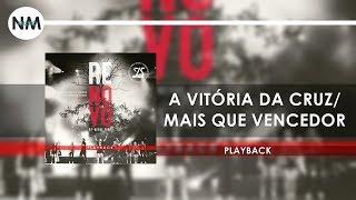 A Vitória Da Cruz/Mais Que Vencedor PB  - CD Renovo Diante Do Trono Playback HD