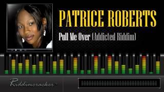 Patrice Roberts - Pull Me Over (Addicted Riddim) [Soca 2014]