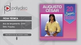 Augusto César - 20 Super Sucessos - Escalada