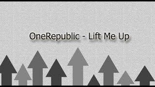 OneRepublic - Lift Me Up