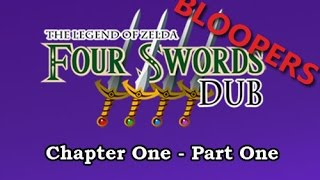 The Four Swords Dub: Chapter One, Part One Bloopers