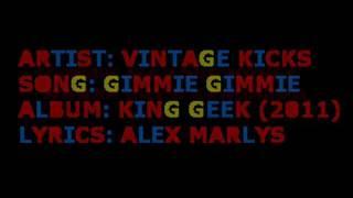 Vintage Kicks - Gimmie Gimmie (Lyrics)