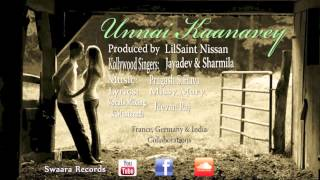 Unnai Kaanavey- Jayadev & Sharmila (Produced by LilSaint Nissan)