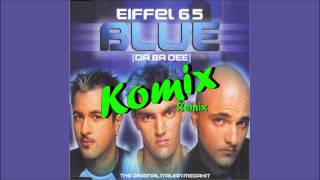 Eiffel 65 - Blue (Da Ba De) (Komix Progressive Late Night Remix) V1