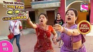 Taarak Mehta Ka Ooltah Chashmah - Full Episode 1113 -  8th  May, 2018 width=
